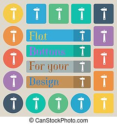 hammer icon sign. Set of twenty colored flat, round, square and rectangular buttons. Vector