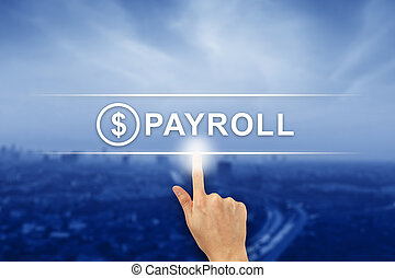 hand clicking payroll button on touch screen - hand pushing...