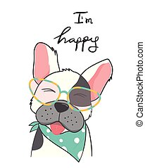 hand drawing a smiling happy bull dog wear fashion glasses with i am happy word