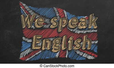 """Hand drawing and animated british flag with text """"We speak English"""" on blackboard. Stop motion animation."""