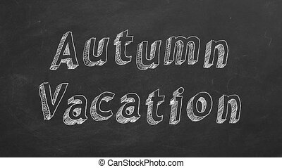 """Hand drawing and animated text """"Autumn vacation"""" on blackboard. Stop motion animation."""