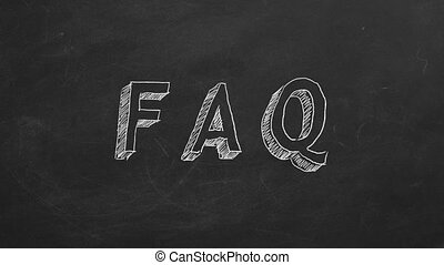 "FAQ - Hand drawing and animated text ""FAQ"" on blackboard...."