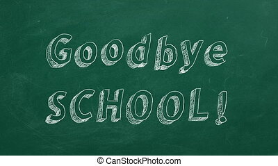 "Goodbye School ! - Hand drawing and animated text ""Goodbye..."