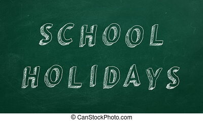 "School holidays - Hand drawing and animated text ""School..."