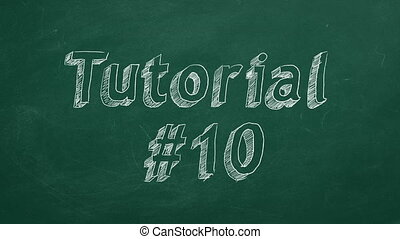 """Tutorial #10 - Hand drawing and animated text """"Tutorial #10""""..."""