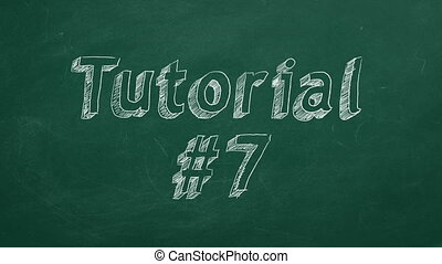 """Tutorial #7 - Hand drawing and animated text """"Tutorial #7""""..."""