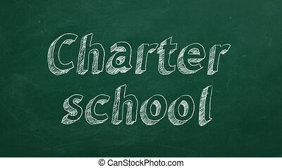 "Charter school - Hand drawing ""Charter school"" on green..."
