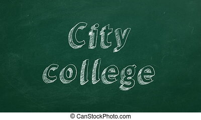 "Hand drawing ""City college"" on green chalkboard. Stop motion animation."