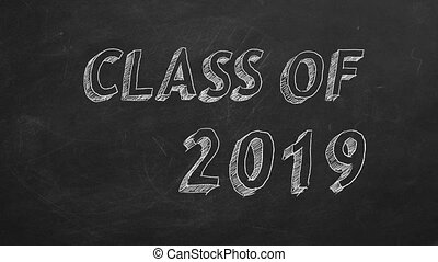 "Class of 2019 - Hand drawing ""Class of 2019"" on blackboard...."