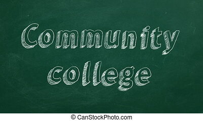 """Hand drawing """"Community college"""" on green chalkboard. Stop motion animation."""