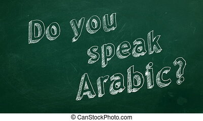 "Do you speak Arabic? - Hand drawing ""Do you speak Arabic?""..."