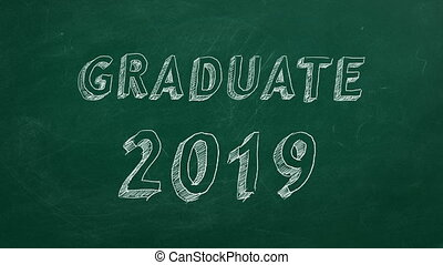 "Graduate 2019 - Hand drawing ""Graduate 2019"" on green..."