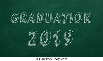 "Graduation 2019 - Hand drawing ""Graduation 2019"" on green ..."