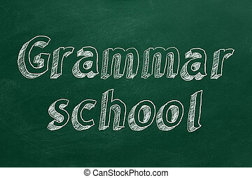 "Grammar school - Hand drawing ""Grammar school"" on green ..."