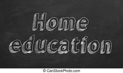 """Home education - Hand drawing """"Home education"""" on black..."""