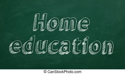 """Home education - Hand drawing """"Home education"""" on green..."""