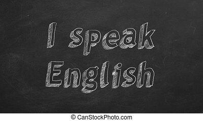 """I speak English - Hand drawing """"I speak English"""" on black..."""