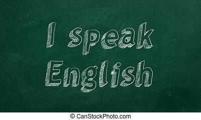 "Hand drawing ""I speak English"" on green chalkboard"