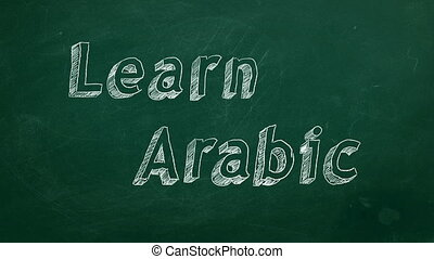 "Learn Arabic - Hand drawing ""Learn Arabic"" on green..."