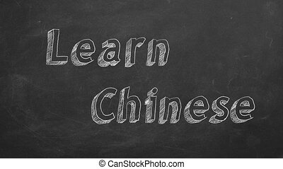 """Learn Chinese - Hand drawing """"Learn Chinese"""" on blackboard...."""
