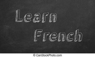 """Learn French - Hand drawing """"Learn French"""" on blackboard...."""