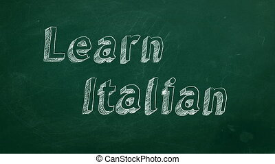 "Learn Italian - Hand drawing ""Learn Italian"" on green..."