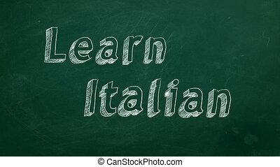 "Learn Italian - Hand drawing ""Learn Italian"" on green..."