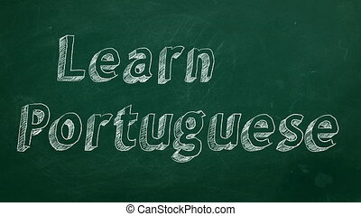 "Learn Portuguese - Hand drawing ""Learn Portuguese"" on green..."