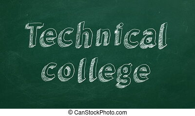 """Hand drawing """"Technical college"""" on green chalkboard. Stop motion animation."""