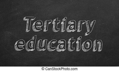 "Tertiary education - Hand drawing ""Tertiary education"" on..."