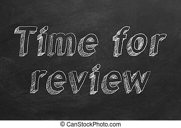 """Time for review - Hand drawing """"Time for review"""" on black ..."""