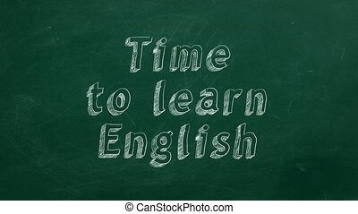 """Hand drawing """" Time to learn english"""" on green chalkboard"""