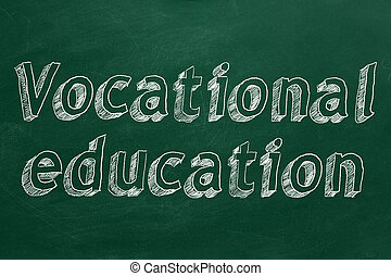 """Hand drawing """"Vocational education"""" on green chalkboard"""