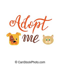 Hand drawn Adopt me lettering text. Design for cards, poster, logo, banner on white background. Help animal concept. Pet adoption.