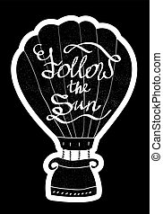 Hand drawn and grunge style poster with the air balloon or aerostat. Hand drawn typography