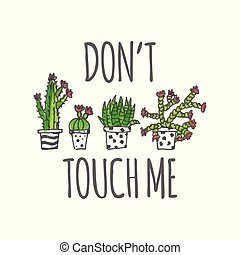 Hand drawn cactus poster illustration. Don't touch me