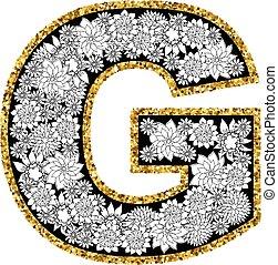 Hand drawn floral alphabet design. Gold glittering contour. Letter G.