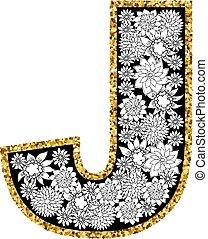 Hand drawn floral alphabet design. Gold glittering contour. Letter J.