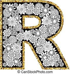 Hand drawn floral alphabet design. Gold glittering contour. Letter R.