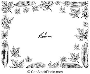 Hand Drawn Frame of Autumn Maple Leaves and Corns - Autumn...