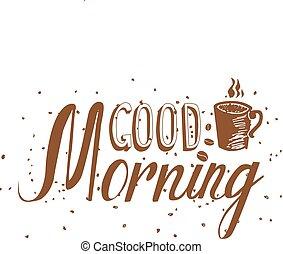 Hand drawn Good morning inscription
