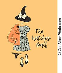 Hand drawn illustration Outfit Woman and Quote. Creative ink art work. Actual vector drawing Season Wear. Artistic isolated Halloween look and text: The Witches Ball