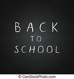 Hand drawn lettering Back to school on a chalkboard background. Ink letters. Grunge vector illustration. Education concept.