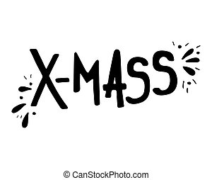Hand-drawn lettering for Christmas holidays X-MAS. Black-and-white.