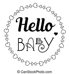 Hand drawn lettering hello baby and cute wreath
