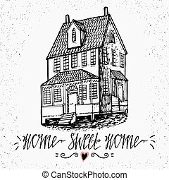 Hand drawn lettering- Home Sweet Home. Sketch house.  Inspirational vector typography.