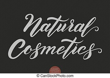 Hand drawn lettering - Natural Cosmetics. Elegant modern handwritten calligraphy. Vector Ink illustration. Typography poster on dark background. For cards, invitations, prints etc