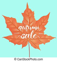 Hand drawn lettering of a phrase Autumn Sale. Vector illustration. Maple leaf