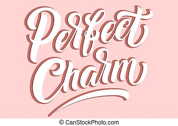 Hand drawn lettering Perfect Charm with shadow. Elegant...
