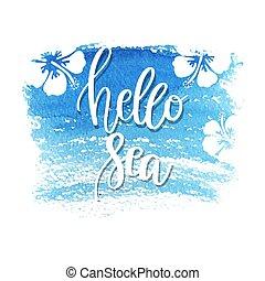 Hand drawn lettering quote - Hello Sea